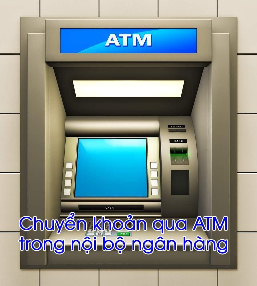 Chuyển khoản qua ATM trong nội bộ ngân hàng