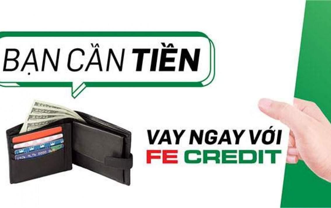 FE Credit hỗ trợ vay tiền trả góp hàng tháng không cần chứng minh thu nhập