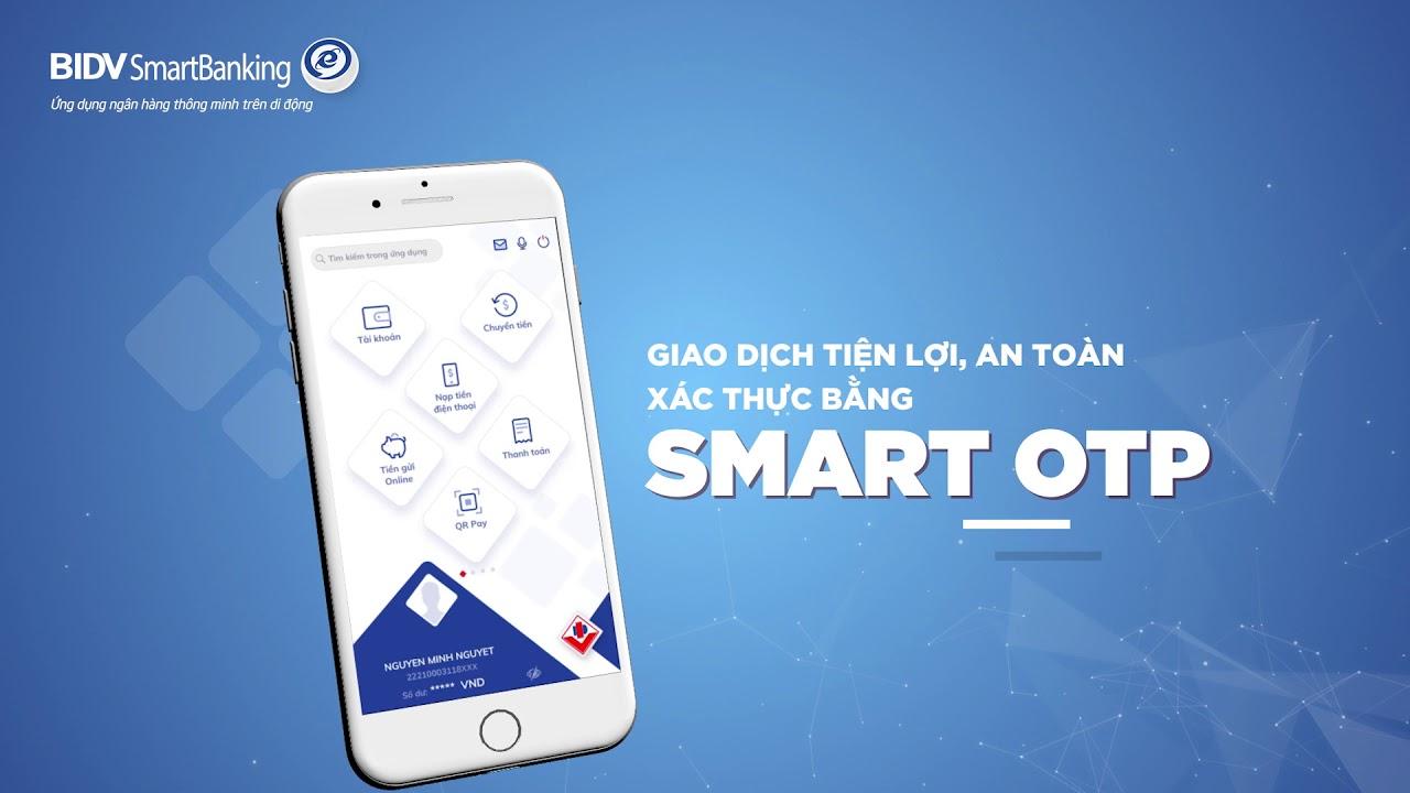 BIDV triển khai phương thức xác thực Smart OTP tích hợp trên ứng dụng BIDV  SmartBanking